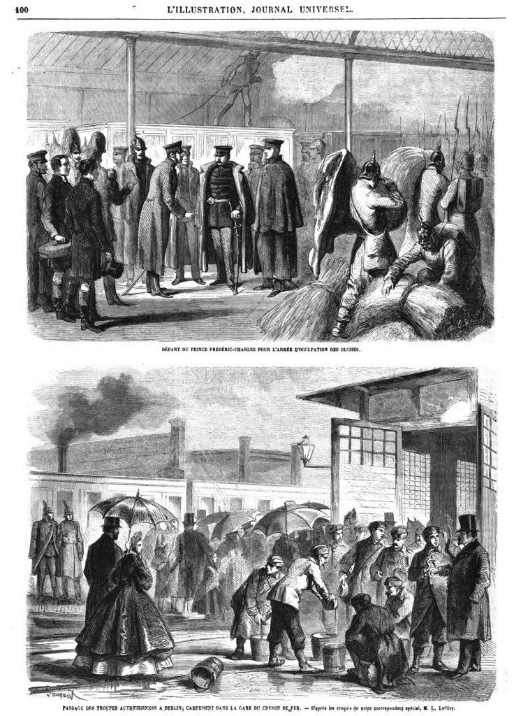 départ de Berlin du prince Frédéric-Charles pour l'armée d'occupation des Duchés ; passage des troupes autrichiennes à Berlin; campement dans la gare du chemin de fer.