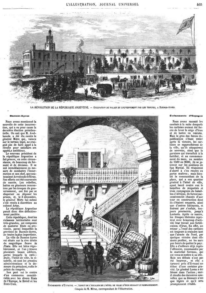 La révolution de la république Argentine : occupation par les troupes du palais du gouvernement, à Buenos-Aires. — Evénements d'Espagne : l'escalier de l'hôtel de ville d'Irun pendant le bombardement.