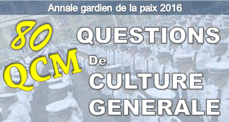 80-qcm-culture-generale-2016-gardien-de-la-paix-l